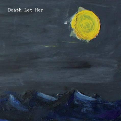 Death Let Her